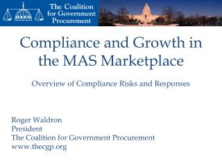 Compliance and Growth in the MAS Marketplace Overview of Compliance Risks and Responses
