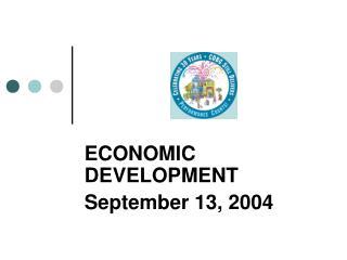 ECONOMIC DEVELOPMENT September 13, 2004