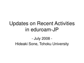 Updates on Recent Activities in eduroam-JP