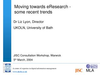 Moving towards eResearch -  some recent trends