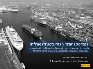Infraestructuras y transportes La ampliación del Canal de Panamá y sus economías de escala