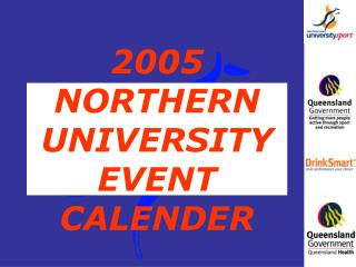 2005 NORTHERN  UNIVERSITY EVENT CALENDER