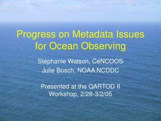 Progress on Metadata Issues for Ocean Observing