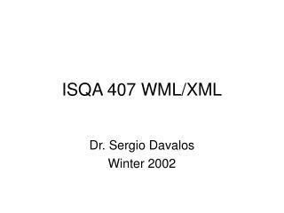 ISQA 407 WML/XML