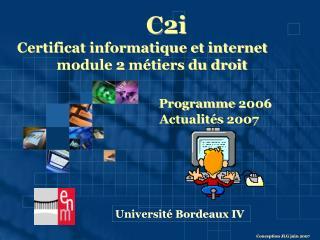 C2i Certificat informatique et internet            module 2 métiers du droit Programme 2006