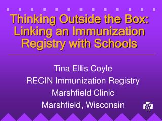 Thinking Outside the Box: Linking an Immunization Registry with Schools