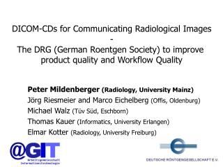 Peter Mildenberger  (Radiology, University Mainz)