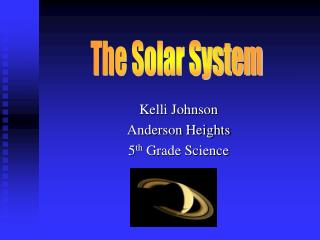 Kelli Johnson Anderson Heights 5 th  Grade Science
