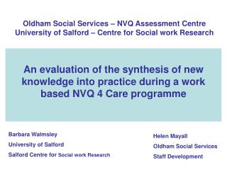 Barbara Walmsley University of Salford  Salford Centre for  Social work Research