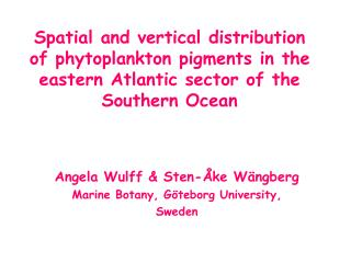 Angela Wulff & Sten-Åke Wängberg Marine Botany, Göteborg University,  Sweden