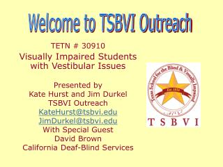 TETN # 30910   Visually Impaired Students with Vestibular Issues Presented by