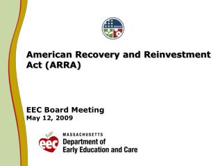 American Recovery and Reinvestment Act (ARRA) EEC Board Meeting May 12, 2009