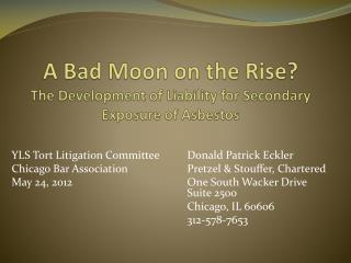 A Bad Moon on the Rise?  The Development of Liability for Secondary Exposure of  Asbestos