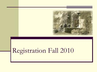 Registration Fall 2010