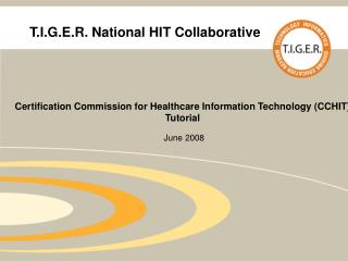 T.I.G.E.R. National HIT Collaborative