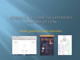 Learning, Integrative Experience, and Reflection