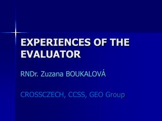 EXPERIENCES OF THE EVALUATOR