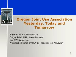 Oregon Joint Use Association Yesterday, Today and Tomorrow