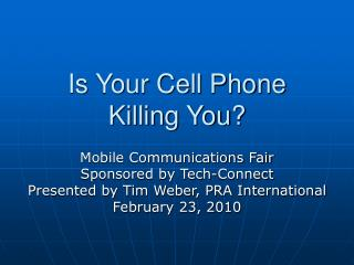 Is Your Cell Phone Killing You