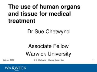 The use of human organs and tissue for medical treatment