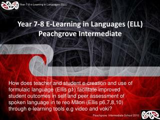 Year 7-8 E-Learning in Languages (ELL)  Peachgrove Intermediate