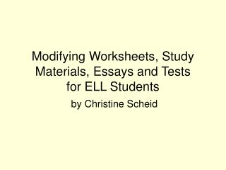 Modifying Worksheets, Study Materials, Essays and Tests  for ELL Students