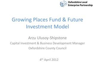 Growing Places Fund & Future Investment Model