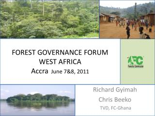 FOREST GOVERNANCE FORUM WEST AFRICA  Accra   June 7&8, 2011