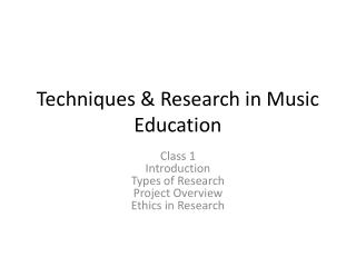 Techniques & Research in Music Education