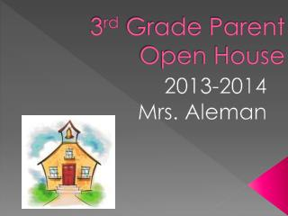 3 rd  Grade Parent Open House