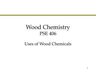 Wood Chemistry PSE 406