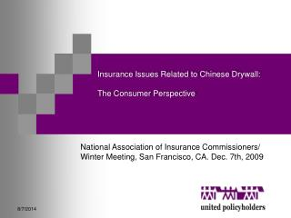 Insurance Issues Related to Chinese Drywall:  The Consumer Perspective