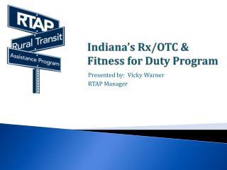 Indiana's Rx/OTC & Fitness for Duty Program
