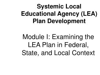 Module I: Examining the LEA Plan in Federal, State, and Local Context