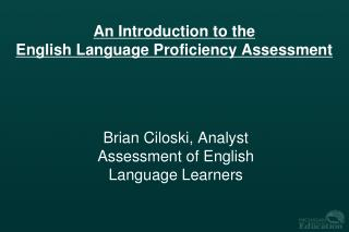 An Introduction to the English Language Proficiency Assessment