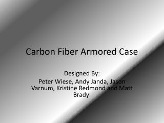 Carbon Fiber Armored Case