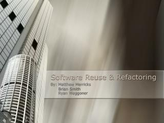 Software Reuse & Refactoring