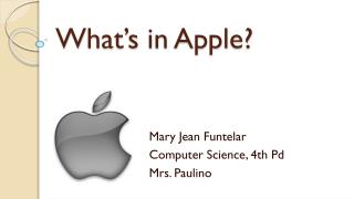 What's in Apple?
