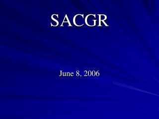SACGR June 8, 2006