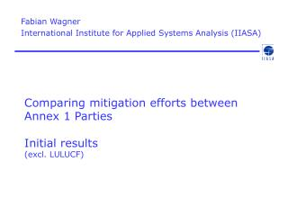 Comparing mitigation efforts between Annex 1 Parties Initial results  (excl. LULUCF)