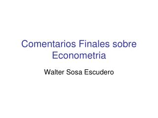 Comentarios Finales sobre Econometria