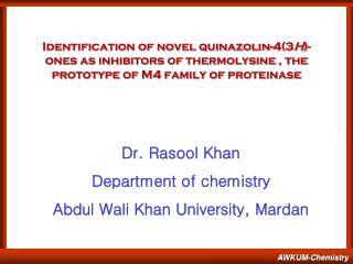 Dr. Rasool Khan Department of chemistry Abdul Wali Khan University, Mardan