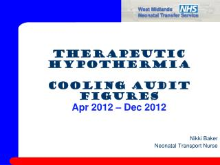 Therapeutic Hypothermia Cooling Audit Figures Apr 2012 – Dec 2012