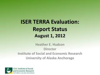 ISER TERRA Evaluation: Report Status August 1, 2012
