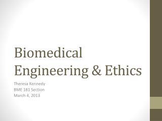 Biomedical Engineering & Ethics