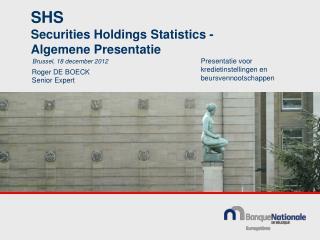 SHS  Securities Holdings Statistics -  Algemene Presentatie
