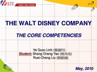 THE WALT DISNEY COMPANY THE CORE COMPETENCIES