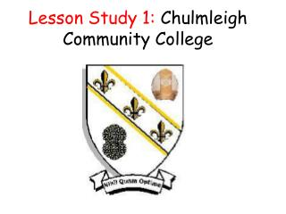 Lesson Study 1:  Chulmleigh Community College