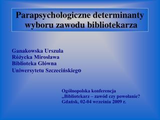 Parapsychologiczne determinanty  wyboru zawodu bibliotekarza