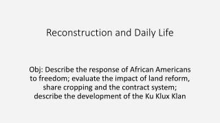 Reconstruction and Daily Life